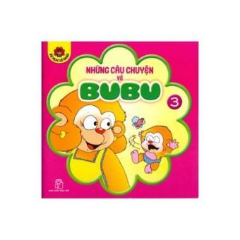 Bé học lễ giáo - Tập 03: Những câu chuyện về BuBu