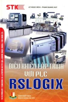 Điều Khiển Lập Trình Với PLC RSLOGIX - Lê Ngọc Bích và Phạm Quang Huy