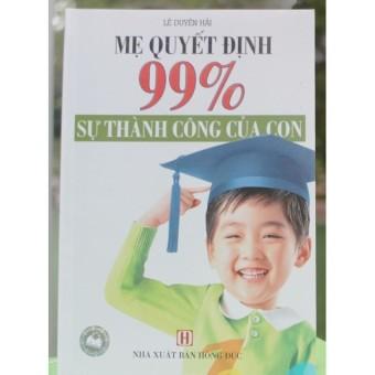 Mẹ Quyết Định 99% Sự Thành Công Của Con