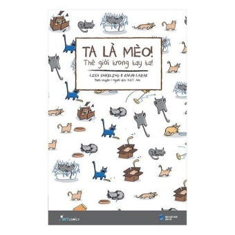 Ta Là Mèo! Thế Giới Trong Tay Ta - Lisa Swerling & Ralph Lazar