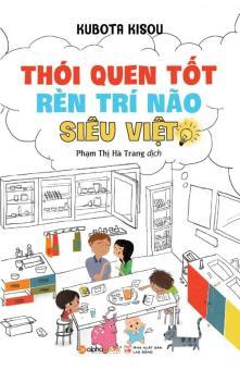 Thói Quen Tốt Rèn Trí Não Siêu Việt - Phạm Thị Hà Trang,Kubota Kisou