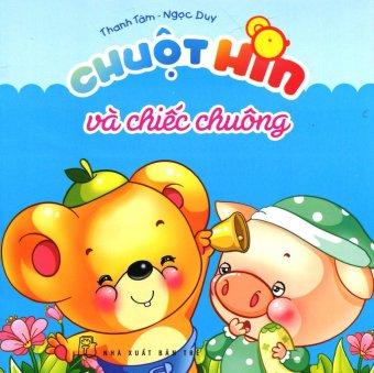 Chuột Hin Và Chiếc Chuông - Thanh Tâm,Ngọc Duy