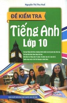 Đề Kiểm Tra Tiếng Anh Lớp 10 - Nguyễn Thị Thu Huế