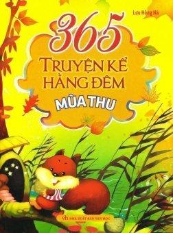365 Truyện Kể Hằng Đêm - Mùa Thu - Lưu Hồng Hà và Tuệ Văn