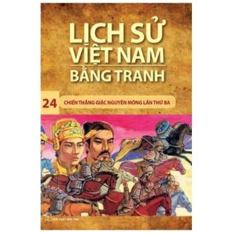 Lịch sử Việt Nam bằng tranh - Tập 24: Chiến thắng giặc Nguyên Mông lần thứ ba