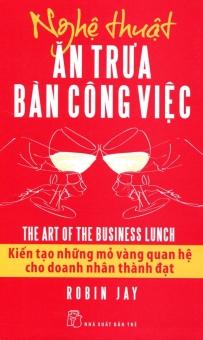 Nghệ Thuật Ăn Trưa Bàn Công Việc - Robin Jay và Nguyễn Thị Kim Cúc
