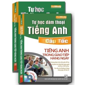 Tự học đàm thoại tiếng Anh cấp tốc - Tiếng Anh trong giao tiếp hàng ngày (kèm CD)