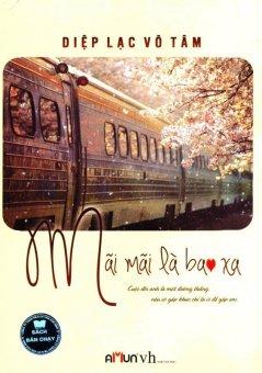 Mãi Mãi Là Bao Xa - Bìa Mềm (Tái bản 2015) - Nguyễn Thị Thại và Diệp Lạc Vô Tâm