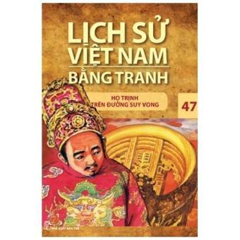 Lịch sử Việt Nam bằng tranh - Tập 47: Họ Trịnh trên đường suy vong