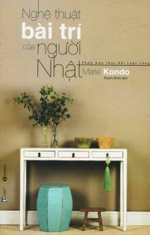 Nghệ Thuật Bài Trí Của Người Nhật - Marie Kondo,Thanh Minh