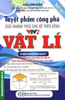 Tuyệt Phẩm Công Phá Giải Nhanh Theo Chủ Đề Trên Kênh VTV2 Vật Lí - Phần 3 - Chu Văn Biên