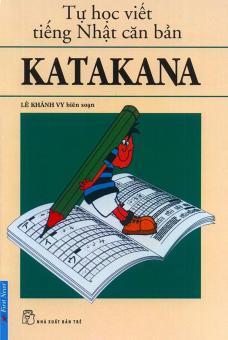 Tự học viết tiếng Nhật căn bản - Katakana
