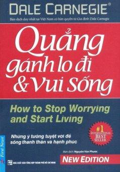 Quẳng Gánh Lo Đi & Vui Sống (Tái Bản 2016) - Nguyễn Vǎn Phước,Dale Carnegie