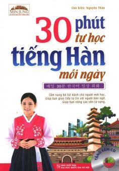 30 Phút Tự Học Tiếng Hàn Mỗi Ngày (Tặng Kèm CD) - Nguyên Thảo