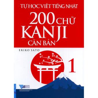 Tự học viết tiếng Nhật - 200 chữ Kanji căn bản tập 1