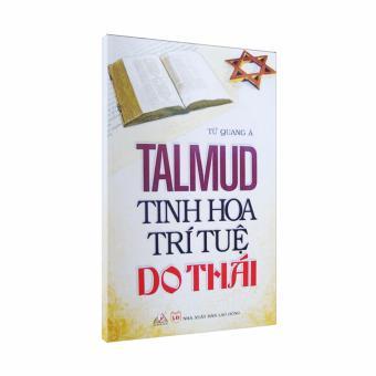 Talmud Tinh Hoa Trí Tuệ Do Thái - Từ Quang Á