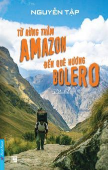 Từ Rừng Thẳm Amazon Đến Quê Hương Bolero - Nguyễn Tập
