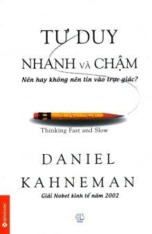 Tư Duy Nhanh Và Chậm - Xuân Thanh,Hương Lan,Daniel Kahneman