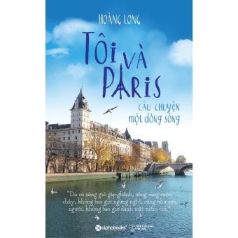 Tôi và Paris - câu chuyện một dòng sông