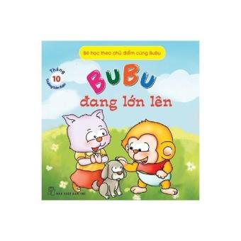Bé học theo chủ điểm cùng BuBu - Tháng 10: Bản thân - BuBu đang lớn lên