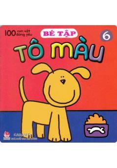 100 Con Vật Đáng Yêu - Bé Tập Tô Màu (Tập 6)