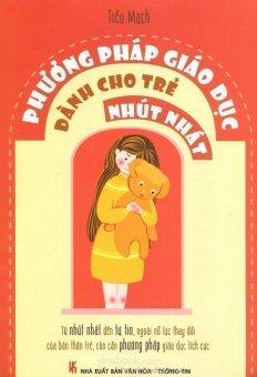Phương Pháp Giáo Dục Dành Cho Trẻ Nhút Nhát (Tái bản 2015) - Trần Thị Thu và Tiểu Mạch