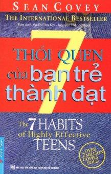 7 Thói Quen Của Bạn Trẻ Thành Đạt (Tái bản 2016) - Sean Covey,Vũ Thị Thu Nhi - Nguyễn Thành Nhân