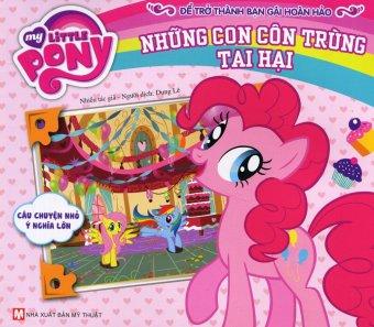 My Little Pony - Những Con Côn Trùng Tai Hại - Nhiều Tác Giả,Dung Lê