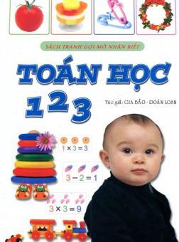 Sách Tranh Gợi Mở Nhận Biết: Toán Học 123 - Tái bản 2013 - Gia Bảo - Đoàn Loan
