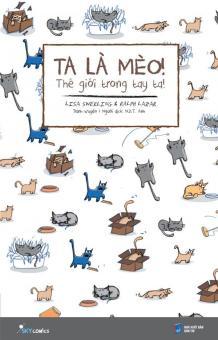 Ta Là Mèo! Thế Giới Trong Tay Ta! - Ralph Lazar,Lisa Swerling,N.D.T. Anh