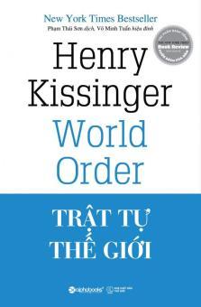 Trật Tự Thế Giới - Henry Kissinger,Phạm Thái Sơn