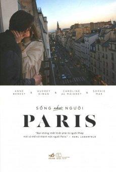 Sống Như Người Paris - Ngô Diệu Châu,Nhiều Tác Giả