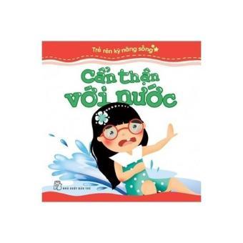 Trẻ rèn kỹ năng sống - Cẩn thận với nước