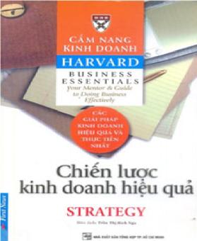 Chiến Lược Kinh Doanh Hiệu Quả- Cẩm Nang Kinh Doanh Harvard