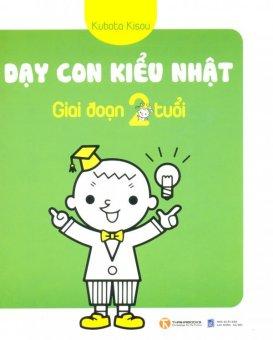 Dạy Con Kiểu Nhật - Giai Đoạn 2 Tuổi - Kubota Kisou,Nguyễn Thị Mai