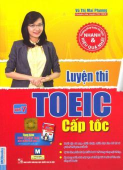 Luyện Thi TOEIC Cấp Tốc - Part 7 (Tặng Kèm Sách: 2000 Từ Vựng Toeic) - Cô Mai Phương
