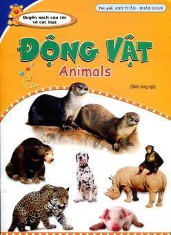 Động Vật - Animals (Sách Song Ngữ) - Anh Tuấn - Đoàn Loan