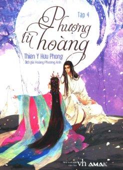 Phượng Tù Hoàng - Tập 4 - Hoàng Phương Anh,Thiên Y Hữu Phong