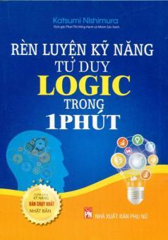 Rèn Luyện Kỹ Năng Tư Duy Logic Trong 1 Phút - Nhóm Sóc Xanh,Katsumi Nishimura,Phan Thị Hồng Hạnh