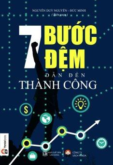 7 Bước Đệm Dẫn Đến Thành Công (Tái Bản 2016) - Đức Minh,Nguyễn Duy Nguyên