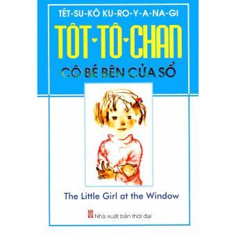 Tôt-Tô-Chan Cô Bé Bên Cửa Sổ - Kuroyanagi Tetsuko