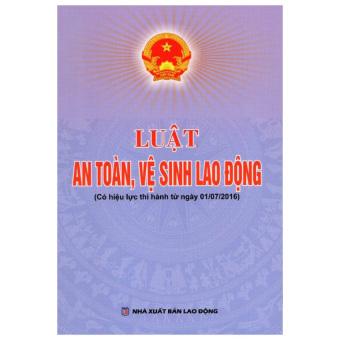 Luật An Toàn, Vệ Sinh Lao Động