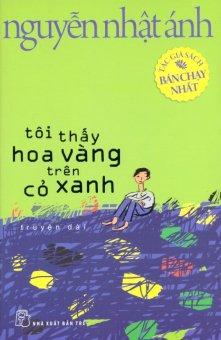 Tôi Thấy Hoa Vàng Trên Cỏ Xanh - Nguyễn Nhật Ánh (Bìa Mềm )
