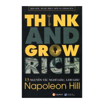Think And Grow Rich - 13 Nguyên Tắc Nghĩ Giàu, Làm Giàu