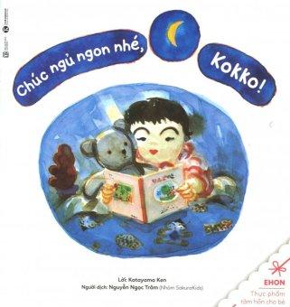 Ehon - Thực Phẩm Tâm Hồn Cho Bé - Chúc Ngủ Ngon Nhé, Kokko! - Katayama Ken,Nguyễn Ngọc Trâm