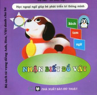 Bộ Sách Từ Vựng Tiếng Anh, Hoa, Việt Dành Cho Bé - Nhận Biết Đồ Vật - Gia Bảo - Tri Thức Việt