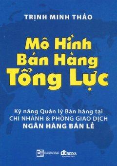 Mô Hình Bán Hàng Tổng Lực - Trịnh Minh Thảo