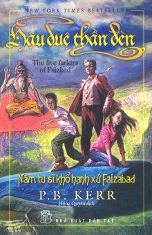 Hậu Duệ Thần Đèn - Tập 6: Năm Tu Sĩ Khổ Hạnh Xứ Faizabad - Hồng Quyên,P.B. Kerr