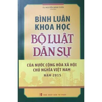 Bình Luận Khoa Học - Bộ Luật Dân Sự Của Nước CHXHCN Việt Nam Năm 2015 - TS. Nguyễn Minh Tuấn