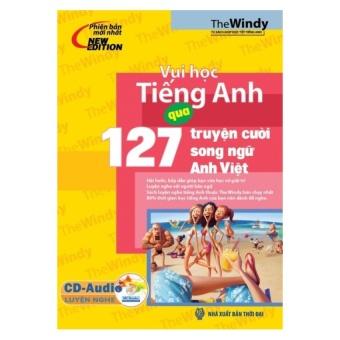Vui Học Tiếng Anh Qua 127 Truyện Cười (Song Ngữ Anh – Việt) - The Windy